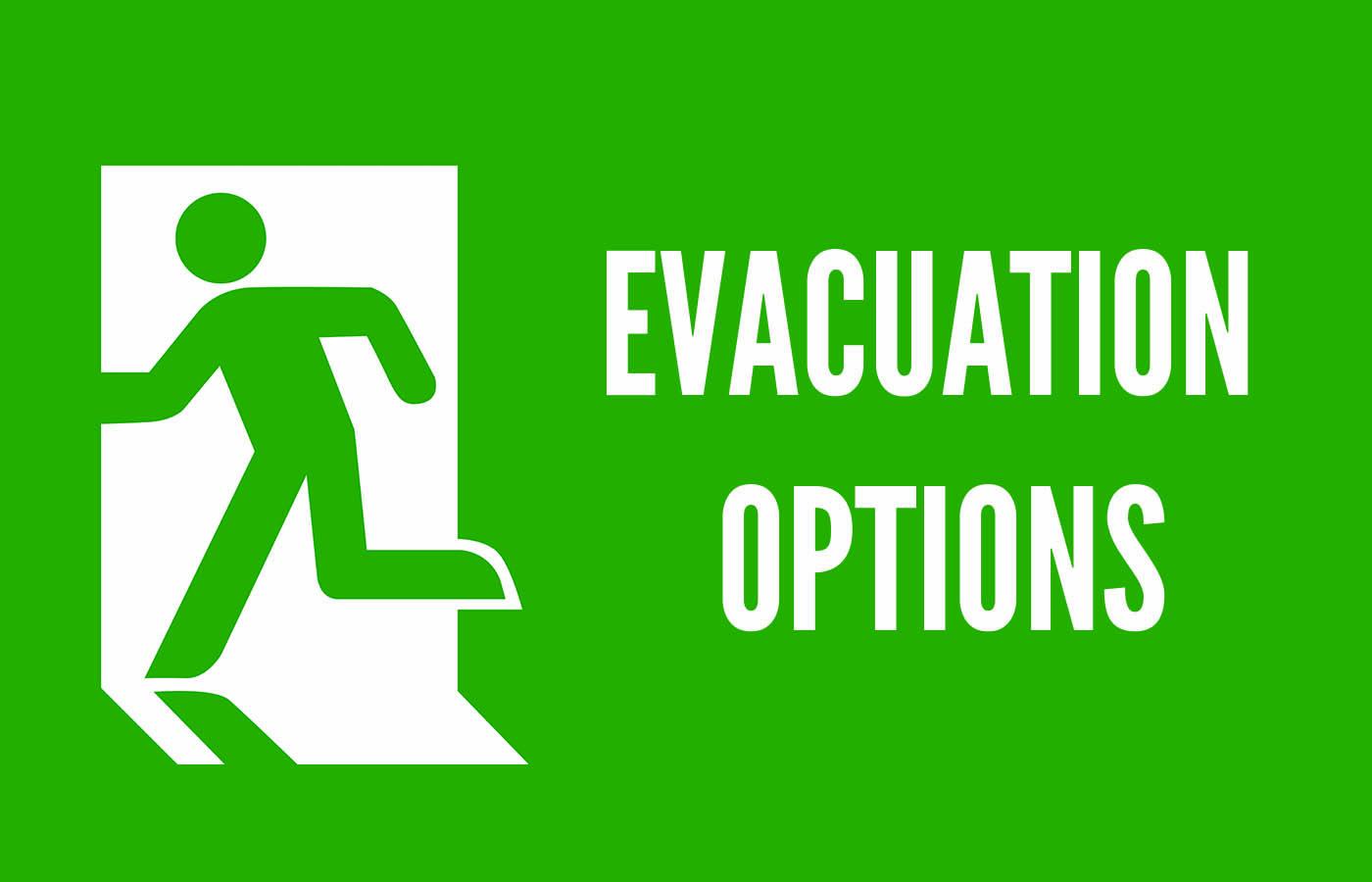 Evacuation Options
